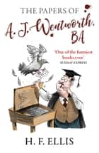 The Papers of A.J. Wentworth, B.A. ebook by