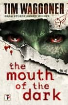 The Mouth of the Dark ebook by