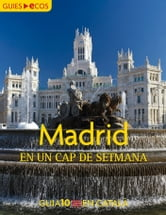 Madrid. En un cap de setmana ebook by Varios autores