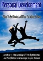 ebook Develop A Successful Mindset: How To Set Goals And How To Achieve Them de Knut Ofstbo