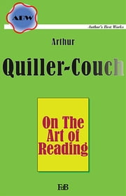 On The Art of Reading ebook by Arthur Quiller-Couch