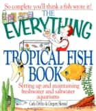 The Everything Tropical Fish Book ebook by Carlo DeVito,Gregory Skomal