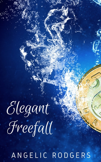 Elegant Freefall ebook by Angelic Rodgers