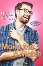 Make Me a Match (Duet) ebook by Willa Okati