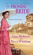 The Promise Bride ebook by Gina Welborn, Becca Whitham
