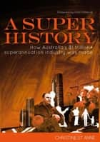 A Super History ebook by Christine St Anne