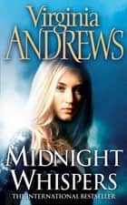 Midnight Whispers ebook by Virginia Andrews