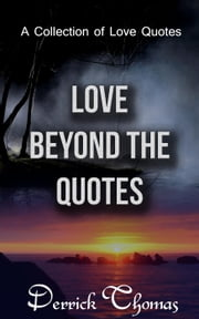 Love Beyond Quotes ebook by Derrick Thomas