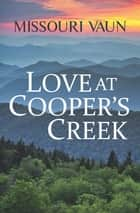 Love at Cooper's Creek ebook by Missouri Vaun