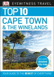 Top 10 Cape Town and the Winelands ebook by DK Travel