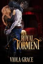 Royal Torment ebook by Viola Grace