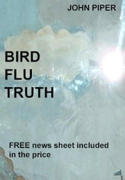 Bird Flu Truth ebook by Piper, John