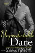 Unpredictable Dare - Impulse, #7 ebook by Taige Crenshaw, McKenna Jeffries