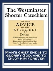 The Westminster Shorter Catechism ebook by Westminster Assembly