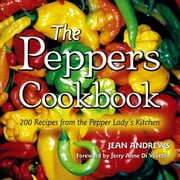 The Peppers Cookbook - 200 Recipes from the Pepper Lady's Kitchen ebook by Jean Andrews