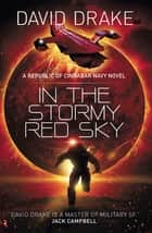 In the Stormy Red Sky ebook by David Drake
