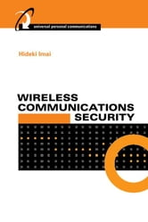 Wireless Communications Security ebook by Imai, Hideki