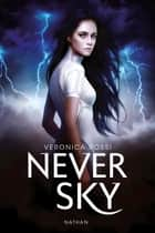 Never sky eBook by Veronica Rossi, Jean-Noël Chatain