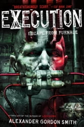Execution - Escape from Furnace 5 ebook by Alexander Gordon Smith