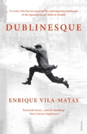 Dublinesque ebook by Enrique Vila-Matas