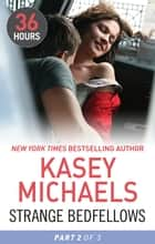 Strange Bedfellows Part Two ebook by KASEY MICHAELS