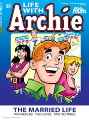 Life With Archie Magazine #30 ebook by Paul Kupperberg, Fernando Ruiz, Pat Kennedy, Tim Kennedy, Archie Superstars