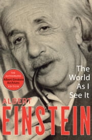 The World As I See It ebook by Albert Einstein,Neil Berger