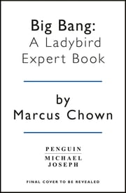 The Big Bang: A Ladybird Expert Book ebook by Penguin Books Ltd