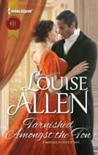 Tarnished Amongst the Ton ebook by Louise Allen