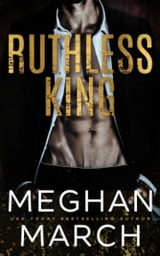 Ruthless King ebook by Meghan March