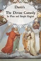 Dante's Divine Comedy In Plain and Simple English (Translated) ebook by BookCaps