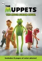 The Muppets The Movie Junior Novel ebook by Katharine Turner