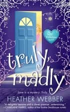 Truly, Madly - A Lucy Valentine Novel ebook by Heather Webber
