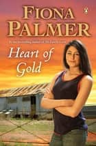 Heart Of Gold ebook by Fiona Palmer