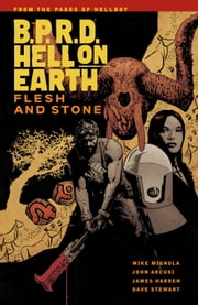 B.P.R.D Hell On Earth Volume 11: Flesh and Stone ebook by Mike Mignola,John Arcudi