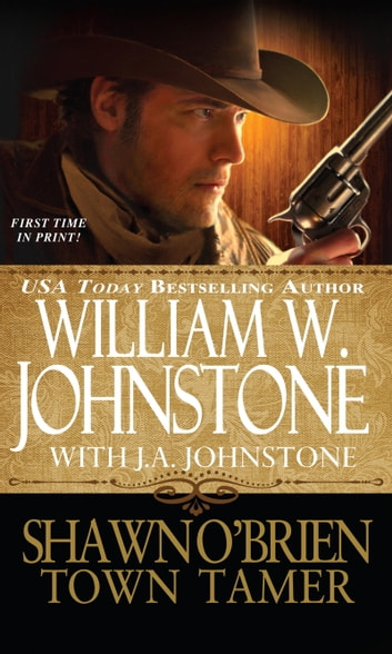 Shawn O'Brien, Town Tamer ebook by William W. Johnstone,J.A. Johnstone