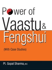 Power of Vaastu & Feng Shui ebook by Pt. Gopal Sharma
