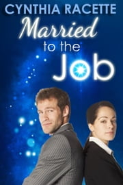 Married to the Job ebook by Cynthia Racette