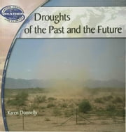 Droughts of the Past and the Future ebook by Donnelly, Karen
