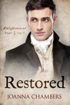 Restored - Enlightenment, #5 ebook by Joanna Chambers