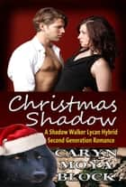Christmas Shadow ebook by Caryn Moya Block