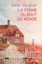 La Ferme du bout du monde eBook by Sarah Vaughan