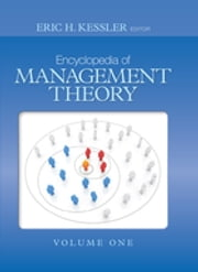 Encyclopedia of Management Theory ebook by Eric H. (Howard) Kessler