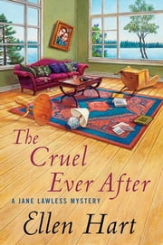 The Cruel Ever After - A Jane Lawless Mystery ebook by Ellen Hart