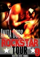 Rockstar Tour (Rockstar Erotic Romance #9) ebook by