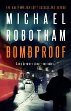 Bombproof ebook by Michael Robotham