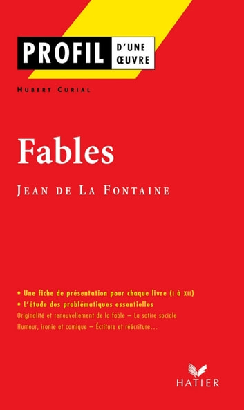 Profil - La Fontaine (Jean de) : Fables - Analyse littéraire de l'oeuvre ebook by Hubert Curial,Georges Decote,Jean de La Fontaine