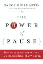 The Power of Pause ebook by Nance Guilmartin