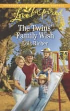 The Twins' Family Wish (Mills & Boon Love Inspired) (Wranglers Ranch, Book 4) ebook by Lois Richer