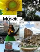 Mosaic ebook by Kyle Richtig